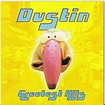 Dustin Greatest Hits