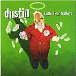 Dustin Faith Of Our Feathers
