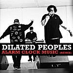 Dilated Peoples Alarm Clock Music (Remix) (Single)