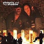 Phoenix & The Shadow Phoenix And The Shadow (Parental Advisory)