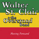 Walter St. Clair & The Overstand Band Moving Forward
