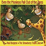 Paul Borgese & The Strawberry Traffic Jam Even The Monkeys Fall Out Of The Trees