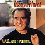 Mauro Nardi Napoli...Nun'E' Mai Fernuta