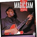 Magic Sam The Magic Sam Legacy