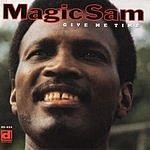 Magic Sam Give Me Time