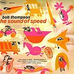 Bob Thompson The Sound Of Speed