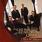 Old Time Gospel Hour Quartet The Return