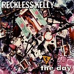 Reckless Kelly The Day