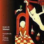 R. Stevie Moore Hundreds Of Hiding Places
