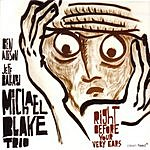 Michael Blake Trio Right Before Your Ears