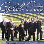 Gold City Pressed Down, Shaken Together, Running Over