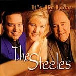 The Steeles It's By Love