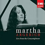 Martha Argerich Live From The Concertgebouw