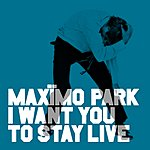Maximo Park I Want You To Stay (Live In Newcastle 29.01.06) (Single)