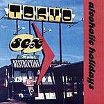 Tokyo Sex Destruction Alcoholic Holidays (Demo) (EP)