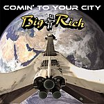 Big & Rich Comin' To Your City