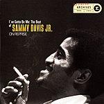 Sammy Davis, Jr. I've Gotta Be Me: The Best Of Sammy Davis Jr.