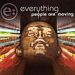 Everything People Are Moving