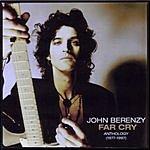 John Berenzy Far Cry Anthology (1977-1997)