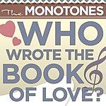 The Monotones Who Wrote The Book Of Love? (Digital Version)
