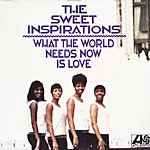The Sweet Inspirations What The World Needs Now