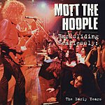 Mott The Hoople Backsliding Fearlessly: The Early Years