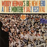 Woody Herman & His Orchestra Big New Herd At The Monterey Jazz Festival (Live)