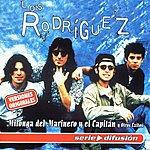 Los Rodriguez Milonga Del Marinero Y El Capitan Y Otros Exitos