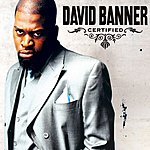 David Banner Certified (Parental Advisory)