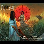 Fightstar Waste A Moment/Call To Arms (Single)