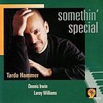 Tardo Hammer Somethin' Special