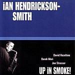 Ian Hendrickson-Smith Up In Smoke!