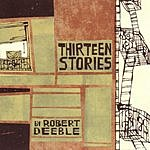 Robert Deeble Thirteen Stories
