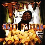 T-Nutty The Nutt Factor Project (Parental Advisory)