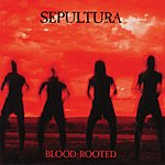 Sepultura Blood-Rooted