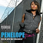 Penelope Jones Miss Me With That Foolishness (Parental Advisory)
