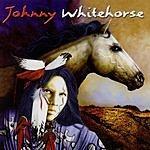 Johnny Whitehorse Johnny Whitehorse