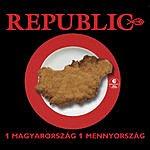 Republic Egy Magyarorszag, Egy Menyorszag