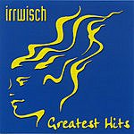 Irrwisch Greatest Hits