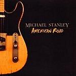 Michael Stanley American Road