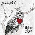 Howling Bells Wishing Stone (3 Track Maxi-Single)