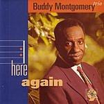 Buddy Montgomery Here Again