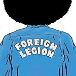 Foreign Legion Let Me Tell You Something