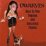 Dwarves How To Win Friends And Influence People (Parental Advisory)