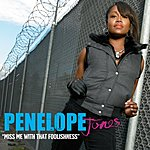 Penelope Jones Miss Me With That Foolishness (Edited) (Single)