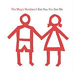 The Magic Numbers I See You, You See Me (Maxi-Single)