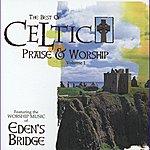 Eden's Bridge Celtic Praise And Worship