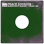 Peace Division Blacklight Sleaze/Hear I Am