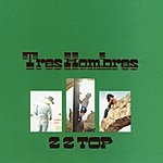 ZZ Top Tres Hombres (Expanded & Remastered)