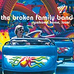 The Broken Family Band Welcome Home Loser